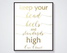 Coco Chanel quote Keep your head heels and standards