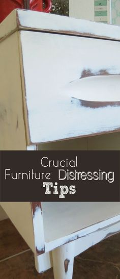 Crucial Furniture Distressing Tips