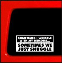Sometimes I wrestle with my Demons Sometimes we just snuggle funny joke sticker