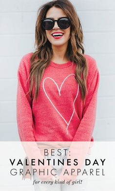 Best V-Day graphics for every kind of girl. - We have our eyes on the Hugs & Kisses sweatshirt..