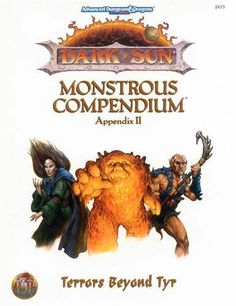 Dark Sun: Monstrous Compendium, Appendix II, Terrors Beyond Tyr - now this is a much better Dark Sun monster manual. I really dug the Compendium format of 2e