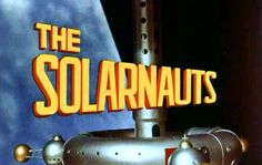 """diagonalist: """"The Solarnauts, obscure UK sci-fi show from 1967 that only got a pilot episode. """" """"It's kind of a shame that this pilot for a science fiction series didn't get picked up. The Solarnauts..."""