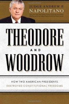 Theodore and Woodrow: How Two American Presidents Destroyed Constitutional Freedom by Andrew P. Napolitano http://www.amazon.com/dp/1595553517/ref=cm_sw_r_pi_dp_4NBXub1KWRKGA