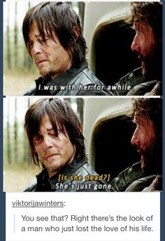 """Daryl on losing Beth. - Bethyl - Fangirl - The Walking Dead. I'll play along with this even though I know Daryl would be damn upset losing any one of his """"family"""""""