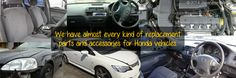 We have almost every kind of replacement parts and accessories for Honda vehicles