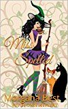Miss Spelled (The Kitchen Witch Book Witch Cozy Mystery series by Morgana Best Mystery Series, Mystery Books, Mystery Thriller, Witch Series, Kitchen Witch, Cozy Mysteries, Paranormal Romance, Free Kindle Books, Book 1