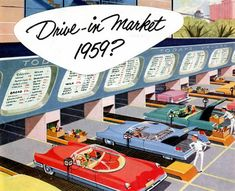 Drive-In Market 1959? Fantastically fun illustration of a futuristic drive-through supermarket. In an era that abounded with carhops and drive-in movie theaters, I can completely see why this idea took shape and am almost surprised someone didn't implement it back then.