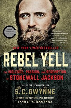Amazon.com: Rebel Yell: The Violence, Passion, and Redemption of Stonewall Jackson eBook: S. C. Gwynne: Books
