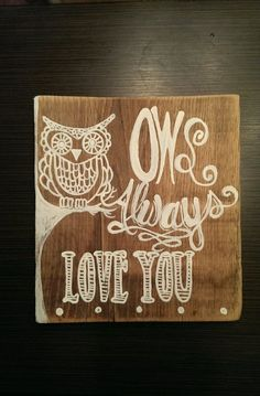 Owl Always Love You Wooden Sign on etsy! Cute for baby nursery or girl!::