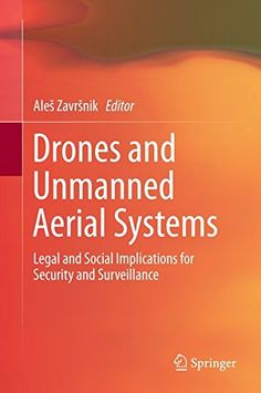Drones and Unmanned Aerial Systems: Legal and Social Implications for Security and Surveillance by Ales Zavrsnik http://www.amazon.co.uk/dp/3319237594/ref=cm_sw_r_pi_dp_u58cxb19AZE7A