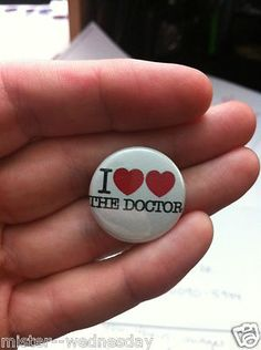 I LOVE THE DOCTOR - BUTTON or MAGNET Doctor Who Inspired Tardis Matt Smith $2.50
