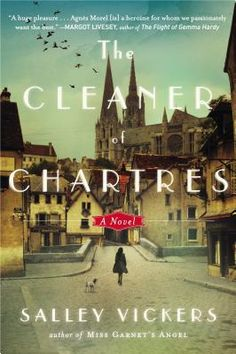 Salley Vickers's intelligent novel set around Chartres Cathedral explores the darker side of human nature through the central character, Agnes.