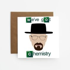 Breaking bad card we've got chemistry tv series by SiouxAlice
