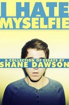 I Hate My Selfie: A Collection of Essays by Shane Dawson. I am not the biggest fan of his channel, He seems a little too cocky but this book is hysterical. He does know how to poke fun at himself. Youtuber Books, Youtuber Merch, Books To Read, My Books, Joey Graceffa, Thing 1, Open Book, Paris Hilton, Satire