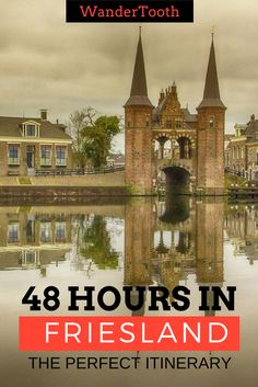 How to spend 48 hours in Friesland, Netherlands. The perfect itinerary and city guide | Friesland Travel Tips - WanderTooth