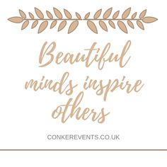 You all inspire us to do what we love to do. Contact us for any help on your event! Wedding Planning Quotes, Wedding Planner, Conkers, Charity Event, Beautiful Mind, Inspire Others, Fundraising, How To Memorize Things, Mindfulness