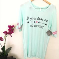 If you love me , let me sleep .TOP NEW WITH TAG ! Tops