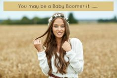 You May Be a Baby Boomer If... | Cheri Woolsey