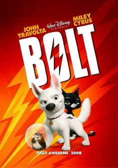 Bolt (2008)  -  The canine star of a fictional sci-fi/action show that believes his powers are real embarks on a cross country trek to save his co-star from a threat he believes is just as real.