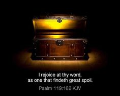 I #rejoice at thy #word as one that findeth great #spoil. - Psalm 119:162 #kingjamesbible #psalms #bible #wordofGod #Godsword #kjb #kjv by kjbeliever1611