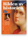 Bilden av historien Kursläromedel Historia 1b Historia Högskoleförberedande ämnen Gymnasium Liber