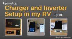 Upgrading Charger and Inverter Setup in KC RV. RV upgrades, DIY upgrades for the RV. RV mods   Sanidumps.com