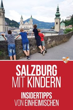 Salzburg mit Kindern: Insidertipps von Einheimischen Salzburg with child: insider tips from locals – traveling with children, city trip with child Travel With Kids, Family Travel, Travel Around The World, Around The Worlds, Reisen In Europa, Caribbean Vacations, Short Trip, Austria, Places To See