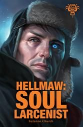 Hellmaw: Soul Larcenist ebook by Suzanne Church, cover illustration by Eric Belisle