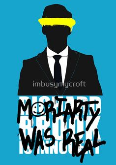 ♥ Moriarty Was Real - imbusymycroft