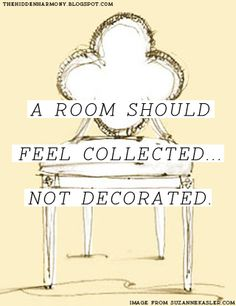 A room should feel collected.. - Suzanne Kasler