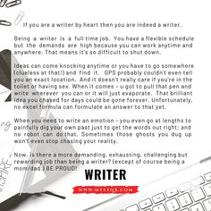 If you are a writer by heart then you are indeed a writer. Being a writer is a full time job. You have a flexible schedule but… Schedule, Flexibility, Meant To Be, Writer, Poetry, Inspirational Quotes, Heart, Instagram, Timeline