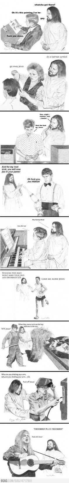 Just annoying Jesus