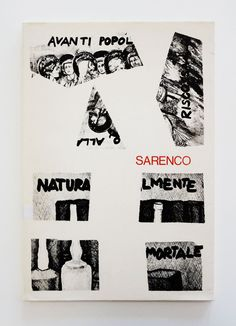 Sarenco, Le tre giornate di Brescia, Catalogue of the exhibition at Galleria Banco, Galleria Centro and Studio Brescia, Brescia, 1974. Curated by Egidio Mucci. Published by Edizioni Up Arte, Brescia