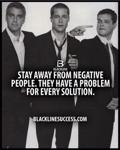 Stay away from negative people, they have a problem for every solution #BlackLineSuccess #sales #salestraining #entrepreneur #millionairemindset #goals #leadership #ceo #successful #motivation #leader #millionaire #business #hustle #picoftheday #Blackline #success #motivationalquote #joshcampos #inspiration #quotes #mindset #entrepreneurlife #positive BLACKLINESUCCESS.COM