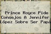 http://tecnoautos.com/wp-content/uploads/imagenes/tendencias/thumbs/prince-royce-pide-consejos-a-jennifer-lopez-sobre-ser-papa.jpg Prince Royce. Prince Royce pide consejos a Jennifer López sobre ser papá, Enlaces, Imágenes, Videos y Tweets - http://tecnoautos.com/actualidad/prince-royce-prince-royce-pide-consejos-a-jennifer-lopez-sobre-ser-papa/