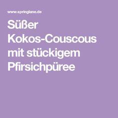 Süßer Kokos-Couscous mit stückigem Pfirsichpüree