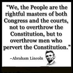Abraham Lincoln--The U.S. Constitution  Obamacare is UNCONSTITUTIONAL...Senate & Congress should know this and it be abolished on these grounds alone. WHERE are you representatives of the people of the United States??-