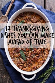 17 Thanksgiving Dishes You Can Make Ahead Of Time Prep now, eat later. - 17 Thanksgiving Dishes You Can Make Ahead Of Time Fall Recipes, Holiday Recipes, Pumpkin Recipes, Thanksgiving Side Dishes, Hosting Thanksgiving, Easy Thanksgiving Dinner, Thanksgiving Desserts, Thanksgiving Decorations, Christmas Desserts