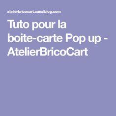 Tuto pour la boite-carte Pop up - AtelierBricoCart