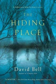 The Hiding Place  by David Bell  Publisher: Penguin  Publication date: October 2, 2012  Genre: Adult Mystery/Suspense  (click image to read my review)