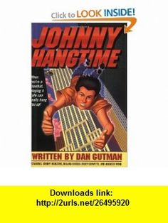 Johnny Hangtime (9780380810123) Dan Gutman , ISBN-10: 0380810123  , ISBN-13: 978-0380810123 ,  , tutorials , pdf , ebook , torrent , downloads , rapidshare , filesonic , hotfile , megaupload , fileserve
