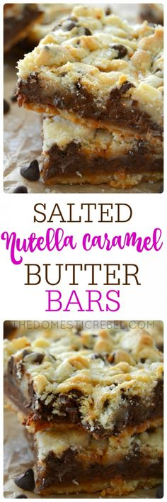 These Salted Nutella Caramel Butter Bars have a buttery shortbread crust & crumble, a thick layer of fudgy Nutella, a layer of gooey caramel, and a sprinkle of sea salt Nutella Recipes, Cookie Recipes, Dessert Recipes, Bar Recipes, Yummy Treats, Sweet Treats, Yummy Food, Brownies, Biscuits