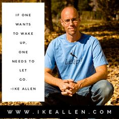 Enlightenment Wisdom from iKE ALLEN.  www.iKEALLEN.com  #ikeallen #enlightened #enlighten #enlightenment #oneness #unity #jedmckenna #thesedonamethod #eckarttolle #deepakchopra