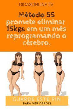 Método 5s emagrecimento, emagrecer em 1 mes, perder 15 kilos em um mes   Método 5S promete eliminar 15kgs em um mês reprogramando o cérebro.   Sem cardápio alimentar e com pesagens diárias, programa segue cinco estratégias para perda de peso.