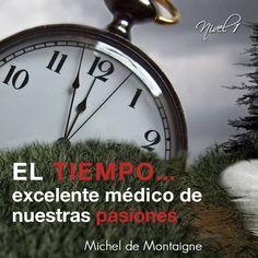 Michel de Montaigne. El tiempo...excelente médico de nuestras pasiones. Michel De Montaigne, Best Quotes, Truths, First Grade Weather, Spanish Quotes, Qoutes, Thoughts, Messages, Gold
