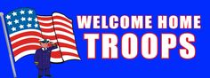 Custom Welcome Home Troops Banner : Front