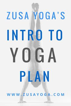 A Free 7 Day Intro to Yoga Plan at zusayoga.com