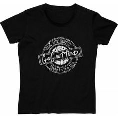 $27.50 110% Authentic Lady GoGetter - Go Getter T-Shirts