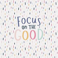 Focus on the Good/ quotes/ sayings/ motivation/ life inspiration/ word up/ inspiration art prints/ colorful art prints Cute Quotes, Happy Quotes, Words Quotes, Wise Words, Best Quotes, Sayings, New Day Quotes, Positive Affirmations, Positive Quotes