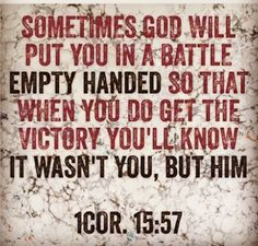 Sometimes God will put you in a battle...
